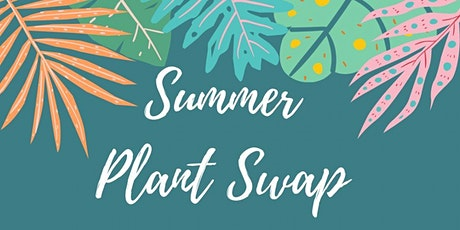 Summer Plant Swap tickets