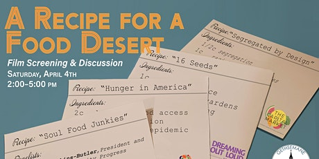 POSTPONED: A Recipe for a Food Desert tickets