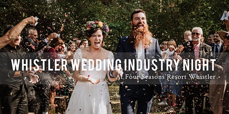 Whistler Wedding Industry Night! tickets