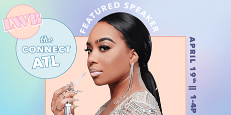 The Connect: An Experience (Networking Mixer) with B. Simone of B. Simone Beauty! tickets