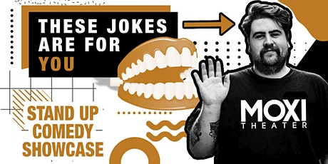 """""""These Jokes Are For You"""" Stand-Up Comedy Showcase at Moxi Theater tickets"""