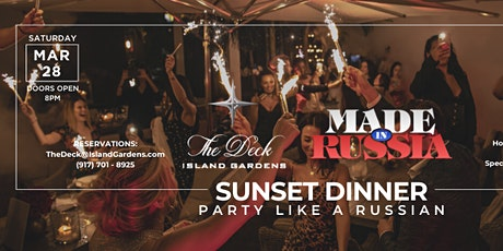 Miami Saturday June 13th  MADE in RUSSIA Dinner PARTY @THE DECK tickets