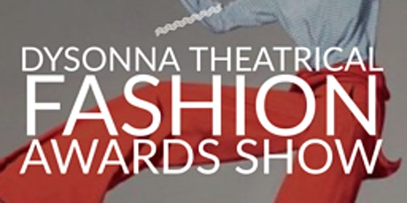 Dysonna Theatrical Art and Fashion Awards Show tickets