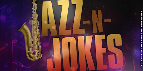 Oxnard Jazz Fest Presents: Jazz N' Jokes 2021 tickets