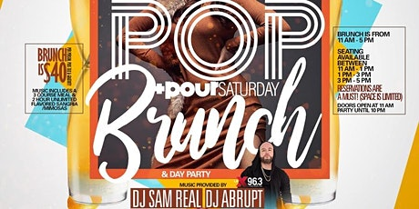 Pop + Pour Saturday Brunch & Day Party @ Pop & Pour tickets