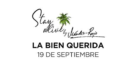 La Bien Querida STAY ALIVE® by Méndez-Rojo | Chantada (Lugo) entradas