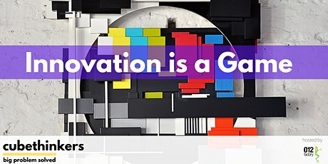 CubeThinkers -  Innovation is a Game biglietti