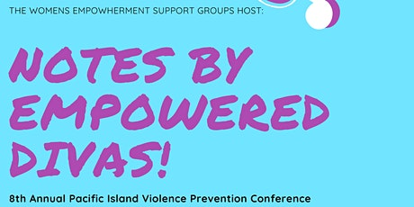 Postponed: Notes by EmpowHERed Divas: PI Violence Prevention Conference tickets