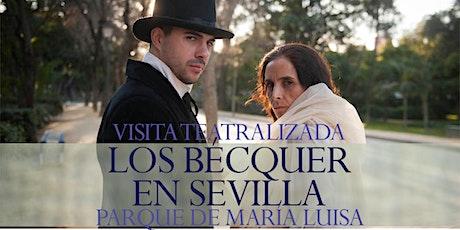 """Visita Teatraliza """"Los Bécquer en Sevilla"""", Parque de María Luisa entradas"""