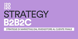 Strategy B2B2C - Strategie di marketing dal...