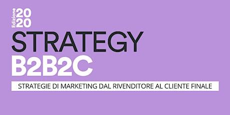 Strategy B2B2C - Strategie di marketing dal rivenditore al cliente finale biglietti