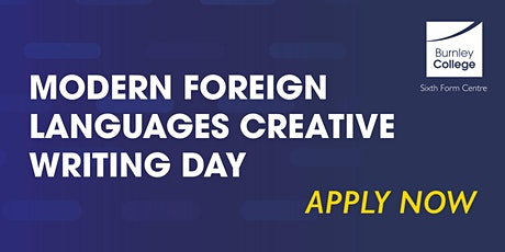Modern Foreign Languages Creative Writing Day at Burnley Burnley College tickets