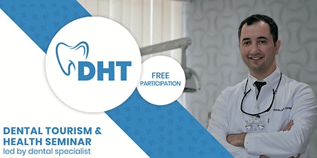 POSTPONED FREE Dental Health and Dental Tourism Seminar w/Dr Cengiz Gadimli tickets