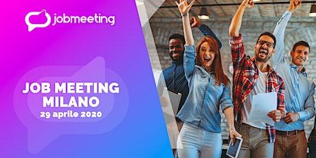 Job Meeting Milano: il 29  aprile incontra le aziende che assumono! biglietti