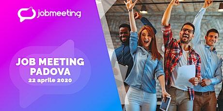 Job Meeting Padova: il 22 aprile incontra le aziende che assumono! biglietti