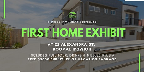 First Home Exhibit - 22 Alexandra St, Booval Ipswich tickets