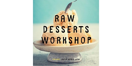 Raw Desserts Workshop by Elika Tasker tickets