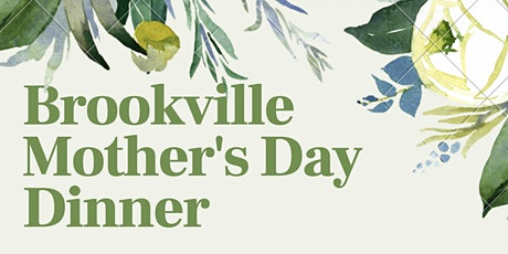 Brookville Mother's Day Dinner tickets