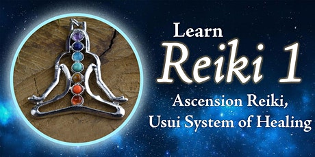 Reiki 1 Training: Ascension Reiki, Usui System of Healing. tickets