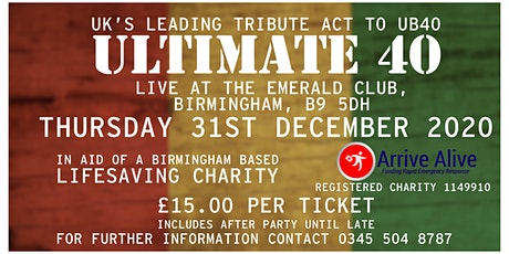 NEW YEARS EVE WITH ULTIMATE40 IN AID OF ARRIVE ALIVE CHARITY tickets