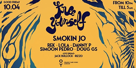 Free Yourself presents: SMOKIN JO at Orange Yard in Soho tickets