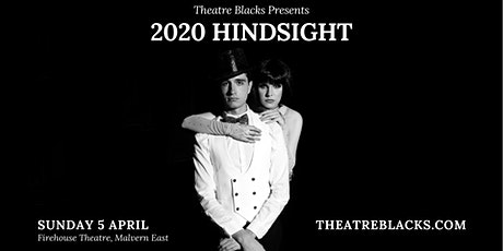 *POSTPONED* 2020 Hindsight - Theatre Blacks Term 1 Showcase tickets