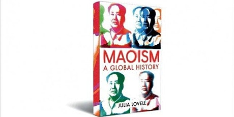Maoism – A Global History: Julia Lovell and Harriet Evans in Conversation tickets