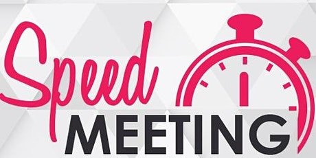SPEED MEETING - VENEZ PRÉSENTER VOTRE ACTIVITÉ tickets