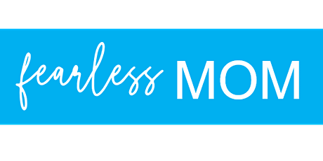 Fearless Mom tickets