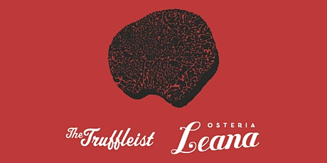 Spring Truffle Dinner hosted by Osteria Leana and The Truffleist tickets