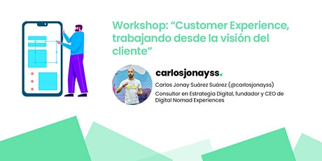 """Workshop: """"Customer Experience, trabajando desde la visión del cliente"""" entradas"""
