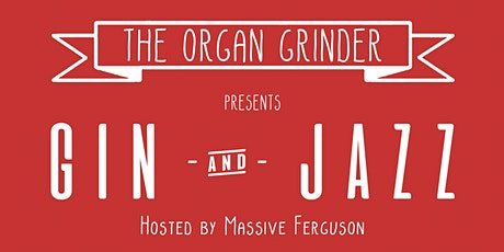 Gin & Jazz: Hosted by Massive Ferguson tickets