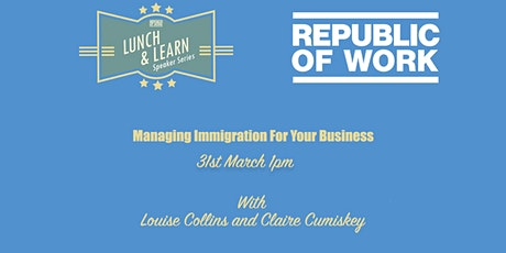 Managing Immigration For Your Business tickets
