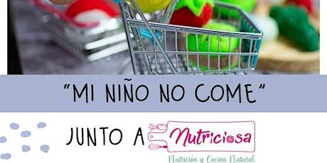 """""""Mi Niño No Come"""" entradas"""