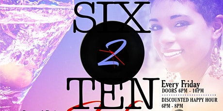SIX 2 TEN FRIDAYS @ TATE'S [Your Predestination, Before The FRIDAY Late Night Hype] tickets