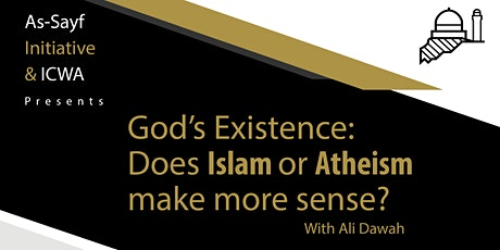 God's Existence: Does Islam or Atheism make more sense? w/ Ali Dawah tickets