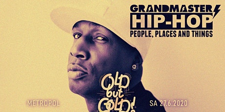 Old but Gold - Ü30 Hip Hop Party w/ Grandmaster Flash, DJ Real, Van Tell tickets