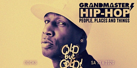 Old but Gold - Ü30 Hip Hop Party w/ Grandmaster Flash, DJ Dynamite & more Tickets