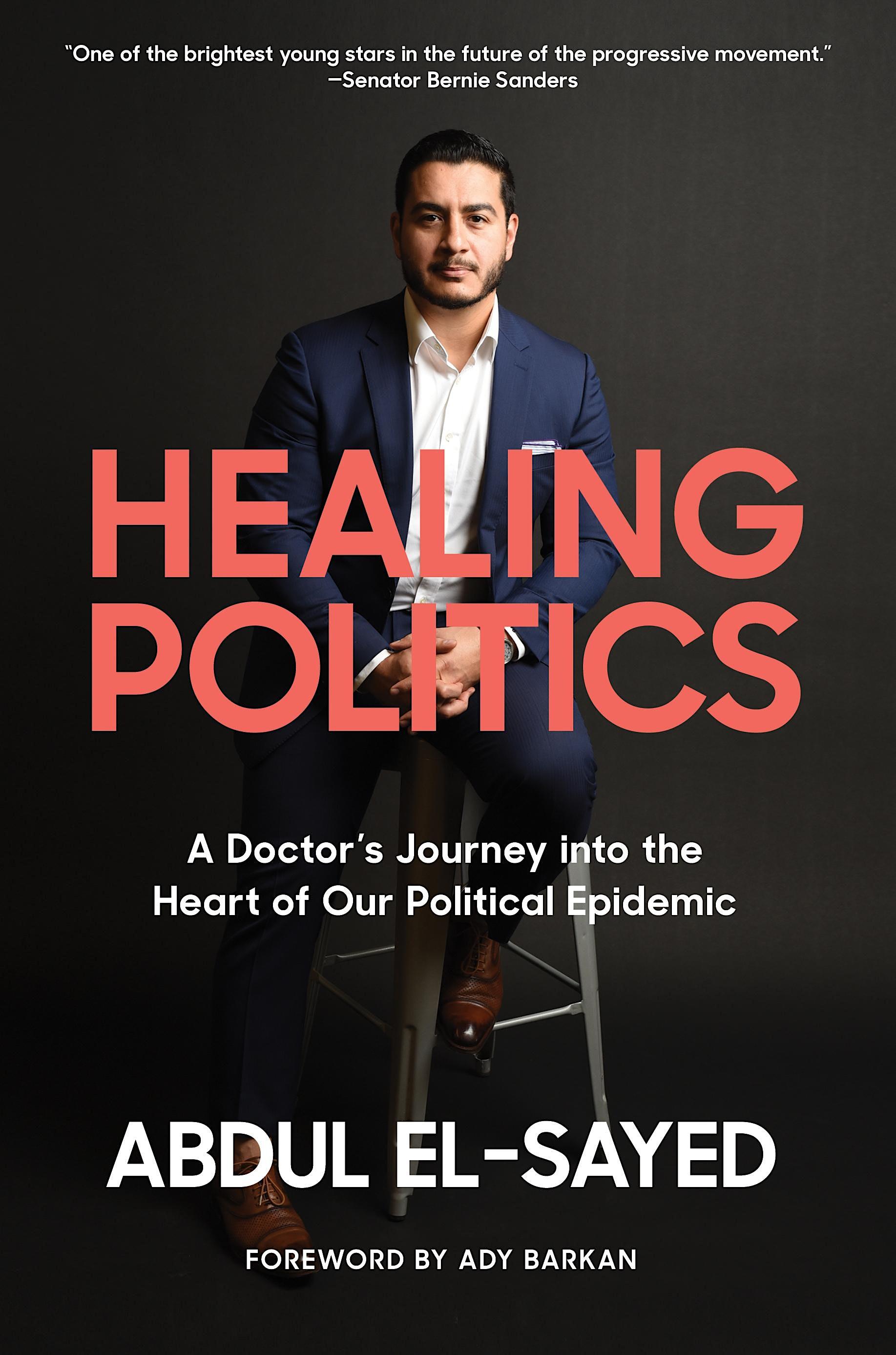 "**POSTPONED** Abdul El-Sayed ""Healing Politics"" Book Tour"