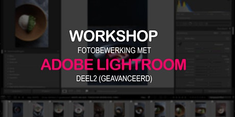 Workshop Fotobewerking met Lightroom (deel2: geavanceerd) tickets