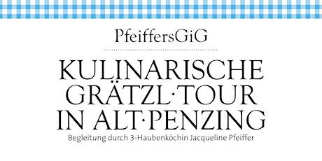 PfeiffersGiG - Kulinarische Grätzl-Tour in Alt-Penzing Tickets