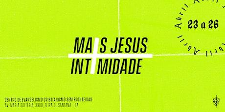 CONFERÊNCIA + JESUS INTIMIDADE ingressos