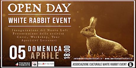 OPEN DAY - WHITE RABBIT EVENT biglietti