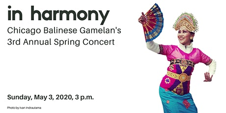in harmony: Chicago Balinese Gamelan's 3rd Annual Spring Concert tickets