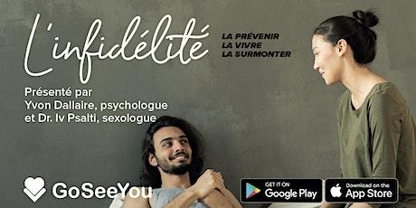 Soirée Conférence sur L'INFIDÉLITÉ avec Yvon Dallaire et Dr.Iv Psalti - Québec  billets