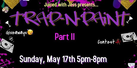 Juiced with Jess Trap N Paint Pt.II tickets
