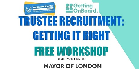 TRUSTEE RECRUITMENT : GETTING IT RIGHT FREE WORKSHOP tickets