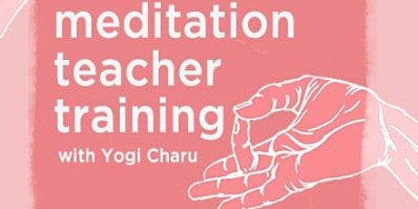 Meditation Teacher Training with Yogi Charu tickets