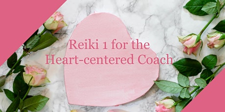 Reiki for the Heart-centered Coach tickets