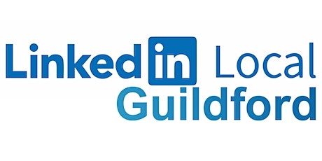 LinkedIn Local Guildford May Meeting tickets